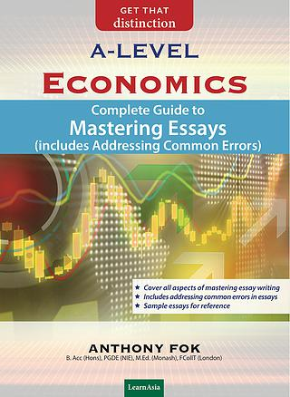 A Level Economics: Complete Guide to Mastering Essays